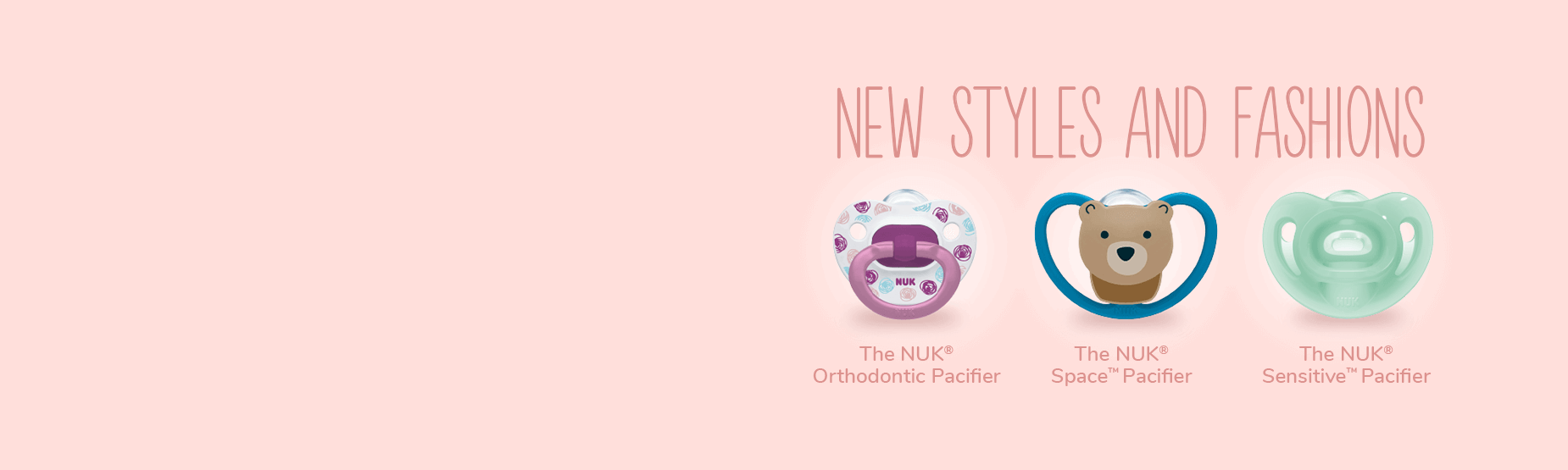 NUK® **REINVENTED PACIFIERS